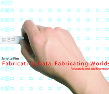 Fabricating Data, Fabricating Worlds